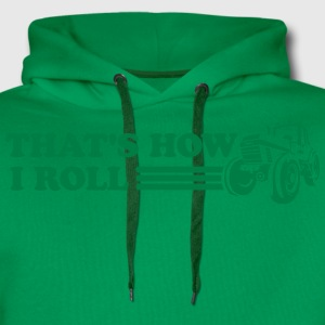 That's How I Roll Tractor T-Shirts - Men's Premium Hoodie