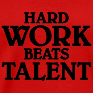 Hard work beats talent Long Sleeve Shirts - Men's Premium T-Shirt