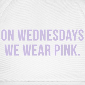 On wednesdays we wear pink Magliette - Cappello con visiera