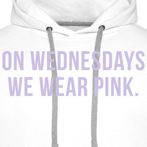 On wednesdays we wear pink Tee shirts - Sweat-shirt à capuche Premium pour hommes