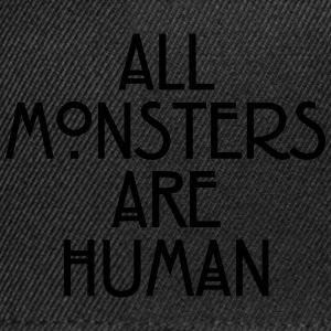 All monsters are human T-shirts - Snapback cap