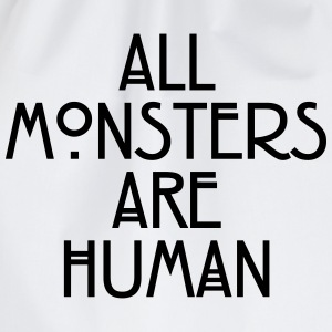 All monsters are human Magliette - Sacca sportiva