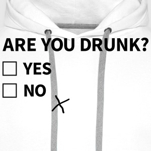 Are you drunk T-Shirts - Männer Premium Hoodie
