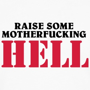 Raise some motherfucking hell T-skjorter - Premium langermet T-skjorte for menn