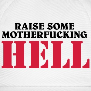 Raise some motherfucking hell T-Shirts - Baseball Cap