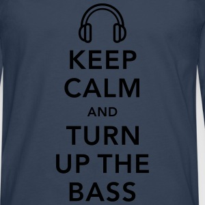 keep calm and turn up the bass Camisetas - Camiseta de manga larga premium hombre