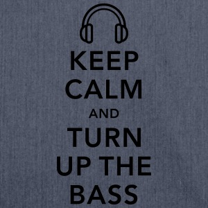 keep calm and turn up the bass Magliette - Borsa in materiale riciclato