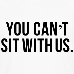 You can't sit with us T-shirts - Långärmad premium-T-shirt herr