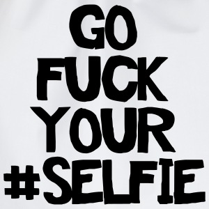 Go fuck your selfie T-Shirts - Drawstring Bag