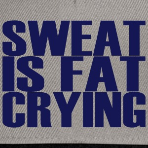 Sweat is Fat Crying - Snapback Cap
