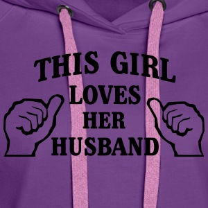 This Girl Loves Her Husband T-Shirts - Women's Premium Hoodie