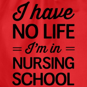 I Have No Life I'm In Nursing School T-Shirts - Drawstring Bag
