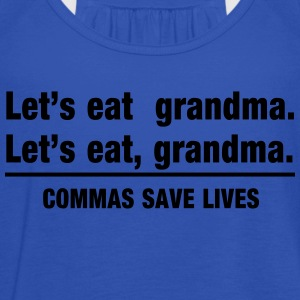 Let's Eat Grandma Commas Save Lives T-Shirts - Women's Tank Top by Bella