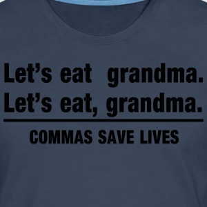 Let's Eat Grandma Commas Save Lives T-Shirts - Men's Premium Longsleeve Shirt