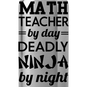 Math Teacher by Day Deadly Ninja by Night T-Shirts - Water Bottle
