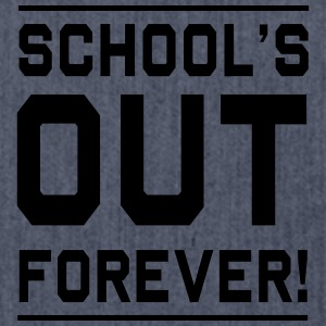 Schools Out Forever T-Shirts - Shoulder Bag made from recycled material