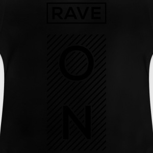 Rave On Langarmshirts - Baby T-Shirt