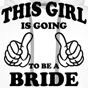 This Girl is going to be a Bride T-Shirts - Men's Premium Hoodie