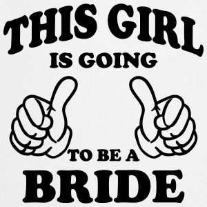 This Girl is going to be a Bride Tops - Cooking Apron