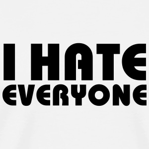 I hate everyone Flaskor & muggar - Premium-T-shirt herr