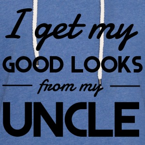 I Get My Good Looks From My Uncle Shirts - Light Unisex Sweatshirt Hoodie