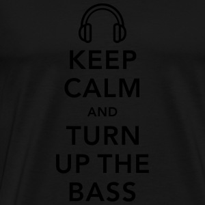 keep calm and turn up the bass Sudaderas - Camiseta premium hombre