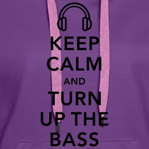 keep calm and turn up the bass T-shirts - Vrouwen Premium hoodie