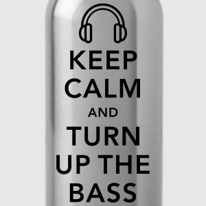 keep calm and turn up the bass Shirts - Drinkfles
