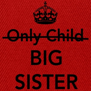 Only Child Big Sister Shirts - Snapback Cap