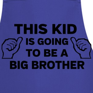 This Kid is Going to Be a Big Brother Shirts - Cooking Apron