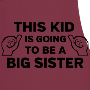 This Kid is Going to Be a Big Sister Shirts - Cooking Apron