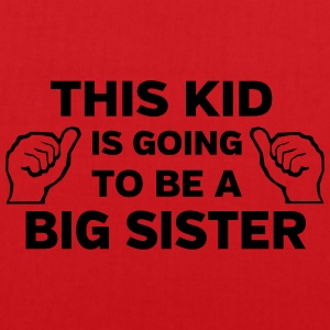 This Kid is Going to Be a Big Sister Shirts - Tote Bag