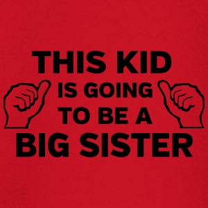 This Kid is Going to Be a Big Sister Shirts - Baby Long Sleeve T-Shirt
