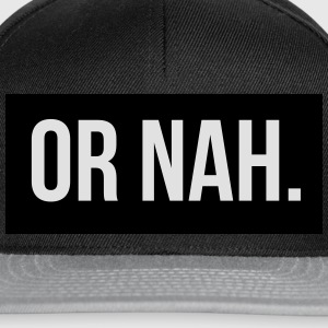Or nah Sweat-shirts - Casquette snapback