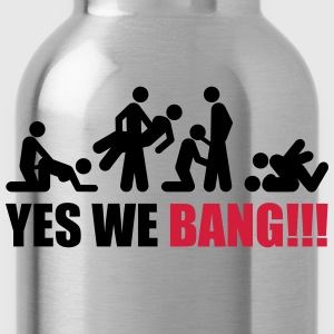 yes we bang T-Shirts - Trinkflasche