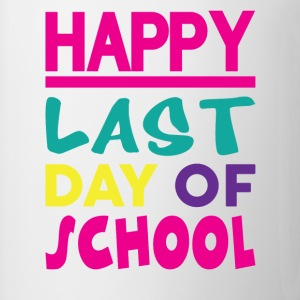 HAPPY LAST DAY OF SCHOOL T-Shirts - Mug
