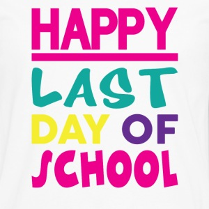 HAPPY LAST DAY OF SCHOOL T-Shirts - Men's Premium Longsleeve Shirt