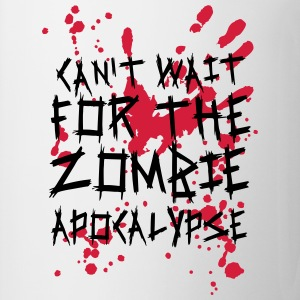 Can't wait for the Zombie Apocalypse T-Shirts - Tasse