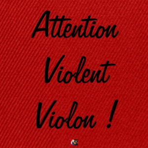 Attention Violent Violon - Jeux de Mots Francois Ville Tee shirts - Casquette snapback