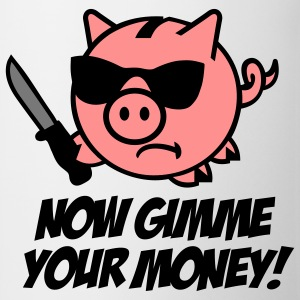 Now gimme your money - Spaarvarken Shirts - Mok