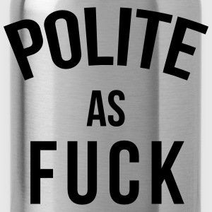 Polite as fuck T-Shirts - Trinkflasche