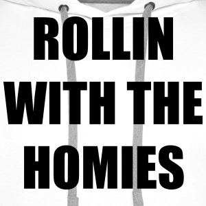 Rollin With The Homies T-Shirts - Männer Premium Hoodie