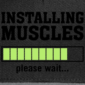 Installing Muscles (Please Wait) T-shirts - Snapback cap