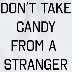 Don't take candy from a stranger T-shirts - Gymnastikpåse