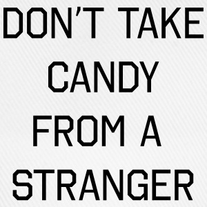 Don't take candy from a stranger Tee shirts - Casquette classique