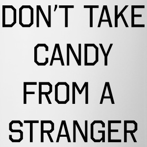 Don't take candy from a stranger T-shirts - Mok