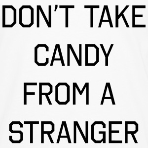 Don't take candy from a stranger T-shirts - Långärmad premium-T-shirt herr