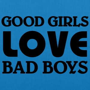 Good girls love bad Boys T-Shirts - EarthPositive Tote Bag
