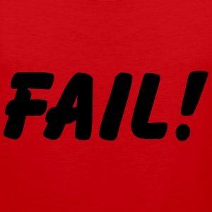Fail! T-shirts - Mannen Premium tank top