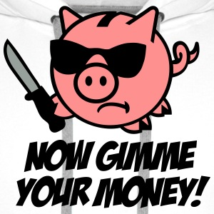 Now gimme your money - Sparschwein T-Shirts - Männer Premium Hoodie